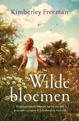 Wilde bloemen  by Kimberley Freeman, Mechteld Jansen (Translator) />
