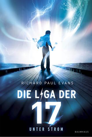 Die Liga der Siebzehn: Unter Strom (Michael Vey, #1)
