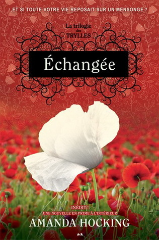 Échangée (Trylle Trilogy, #1) Amanda Hocking