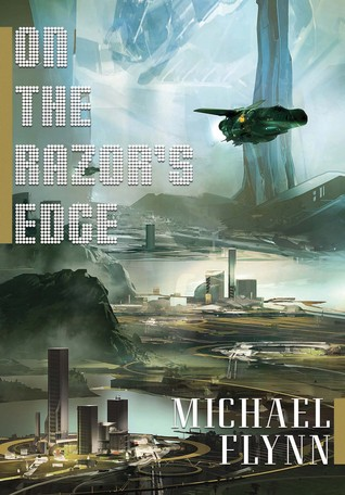 On the Razor's Edge (Spiral Arm 4) - Michael Flynn