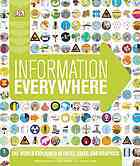 Information Everywhere: The World Explained in Facts, Stats, and Graphics