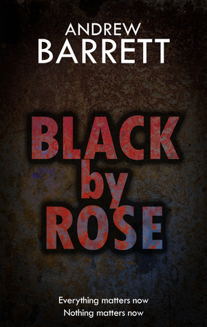 Black  by  Rose by Andrew Barrett