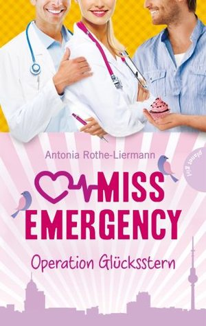 Operation Glücksstern (Miss Emergency, #4)