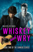 Whiskey and Wry (Sinners, #2) by Rhys Ford
