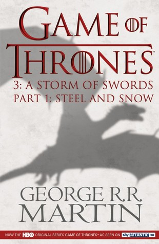 A Storm of Swords, Part One: Steel and Snow