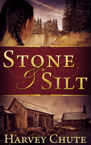 Stone and Silt by Harvey Chute