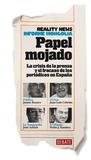 Papel mojado: la crisis de la prensa y el fracaso de los periódicos en España