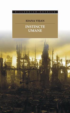 Instincte umane by Ioana Visan