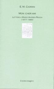 Mon cher ami: Lettere a Mario Andrea Rigoni (1977-1990)  by  Emil Cioran