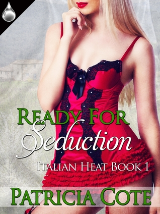 Ready For Seduction (Italian Heat, #1) Patricia Cote