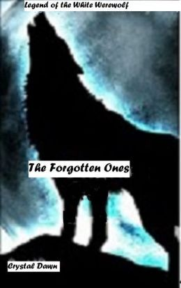 The Forgotten Ones (Legend of the White Werewolf, #1)