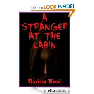 A Stranger at the Cabin: A Young Adult Horror Story  by  Marissa Wood
