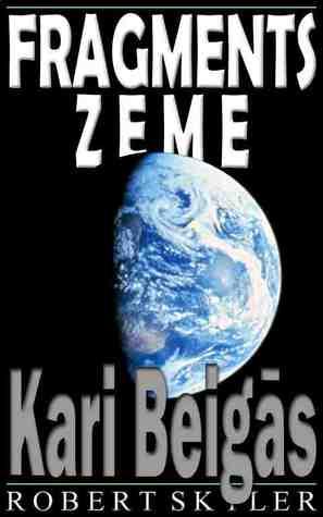 Kari Beigās (Fragments Zeme, #2)  by  Robert Skyler
