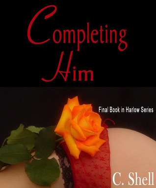 Completing Him (Harlow Trilogy, #3)