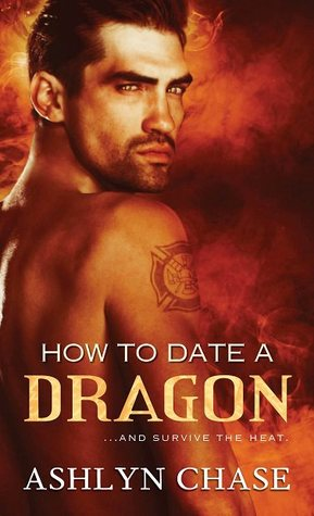 How to Date a Dragon (Flirting with Fangs Trilogy, #2)  - Ashlyn Chase