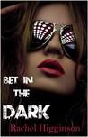 Bet in the Dark (In the Dark, #1)
