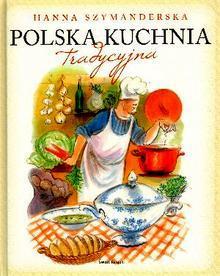 Polska kuchnia tradycyjna  by  Hanna Szymanderska