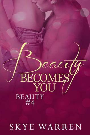 Beauty Becomes You (2013) by Skye Warren