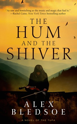 Review: The Hum and the Shiver by Alex Bledsoe (@jessicadhaluska, @AlexBledsoe)