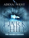Dark Child (the Awakening): The Omnibus Edition (Dark Child, #1)