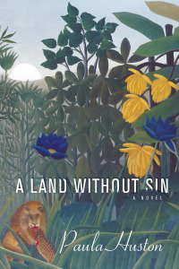 A Land Without Sin by Paula Huston