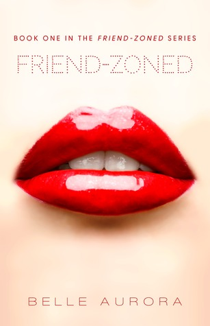 Friend-Zoned (Friend-Zoned, #1)