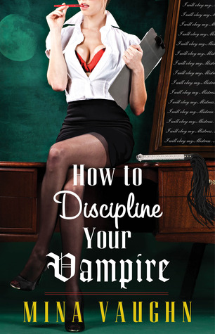 How to Discipline Your Vampire (DommeNation #1)