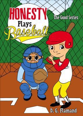 Honesty Plays Baseball D.G. Flamand