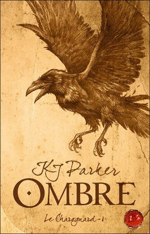 Ombre (Le charognard, #1)  by  K.J. Parker