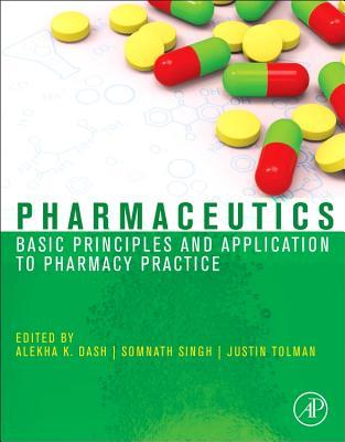 Pharmaceutics: Basic Principles and Application to Pharmacy Practice Alekha Dash