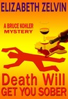 Death Will Get You Sober (Bruce Kohler, #1)