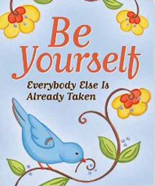 Be Yourself: Everyone Else is Already Taken  by  Evelyn Beilenson