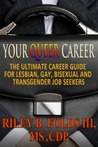 The Ultimate Career Guide for Lesbian, Gay, Bisexual and Transgender Job Seekers