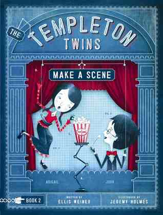 The Templeton Twins Make a Scene (Templeton Twins, #2)