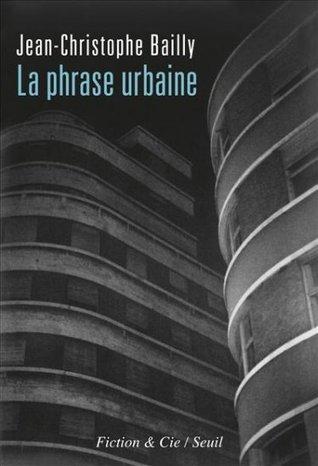 La Phrase urbaine  by  Jean-Christophe Bailly