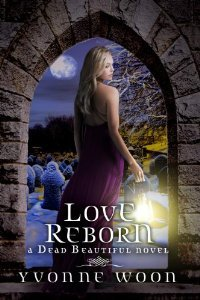 Love Reborn (Dead Beautiful, #3)