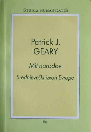 Mit narodov: Srednjeveški izvori Evrope  by  Patrick J. Geary