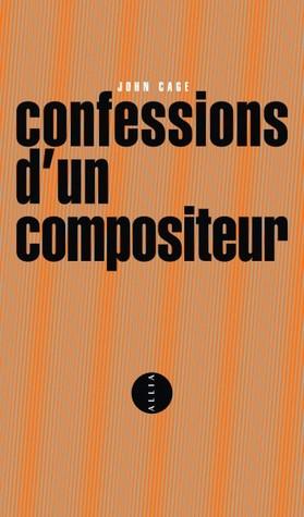 Confessions dun Compositeur John Cage