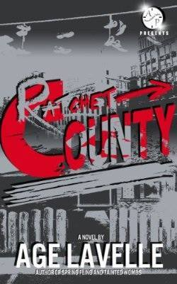 Ratchet County  by  Age Lavelle