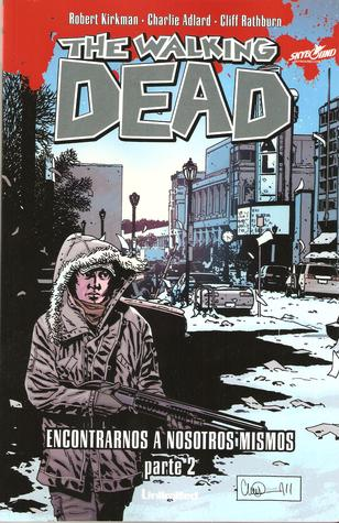 The Walking Dead - Encontrarnos A Nosotros Mismos #2  by  Robert Kirkman