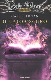 Il lato oscuro (Dark Magic, #4)  by  Cate Tiernan