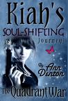 The Quadrant War (Kiah's Soul-Shifting Journey, #1)