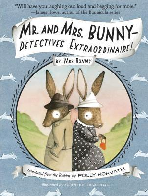 Mr. and Mrs. Bunny--Detectives Extraordinaire! (2014) by Polly Horvath