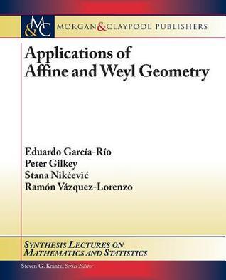 Applications of Affine and Weyl Geometry Eduardo García-Río