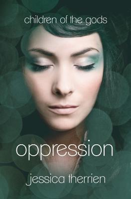 Oppression (Children of the Gods, #1)