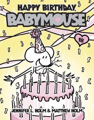 Happy Birthday, Babymouse (Babymouse #18)