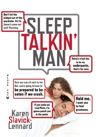 Dont Let the Midget Out of the Wardrobe: The Wit and Wisdom of Sleep Talkin Man  by  Karen Slavick-Lennard