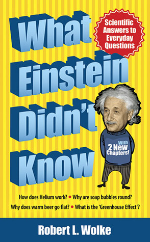 What Einstein Didn't Know by Robert L. Wolke
