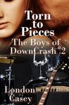 Torn to Pieces (The Boys of DownCrash, #2)