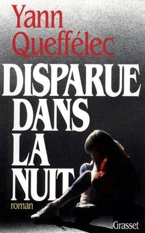 Disparue dans la nuit Yann Queffélec